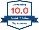 Avvo Rating 10.0 | Dustin R.T. Sullivan | Top Attorney
